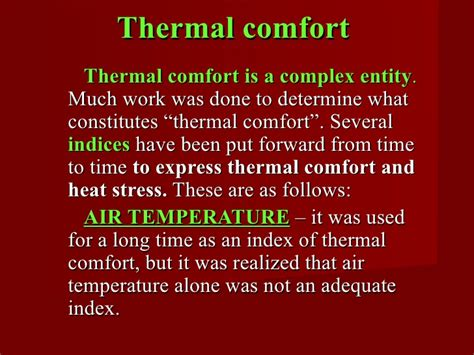 to give comfort thermal comfort