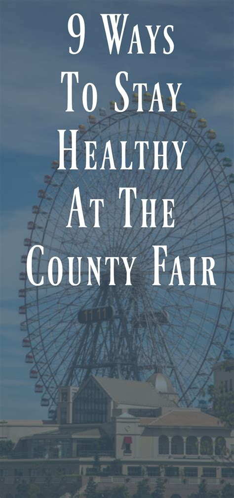 9 Ways To Stay True To Yourself by 9 Ways To Stay Healthy At The County Fair Organize