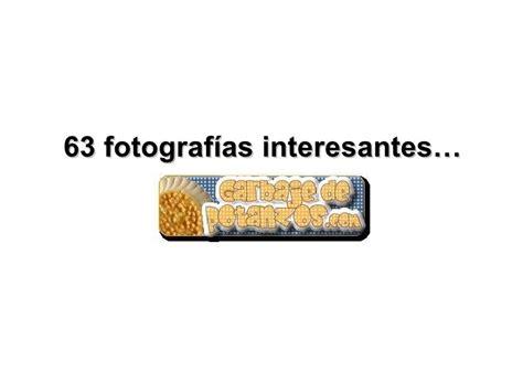 fotos interesantes 63 fotografias interesantes