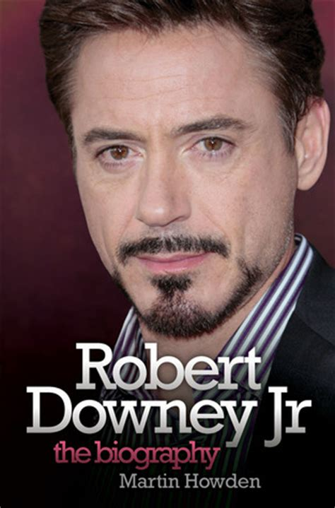 biography robert downey jr robert downey jr the biography by martin howden reviews