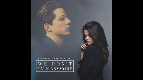 charlie puth we don t talk anymore chord selena gomez ft charlie puth we don t talk anymore