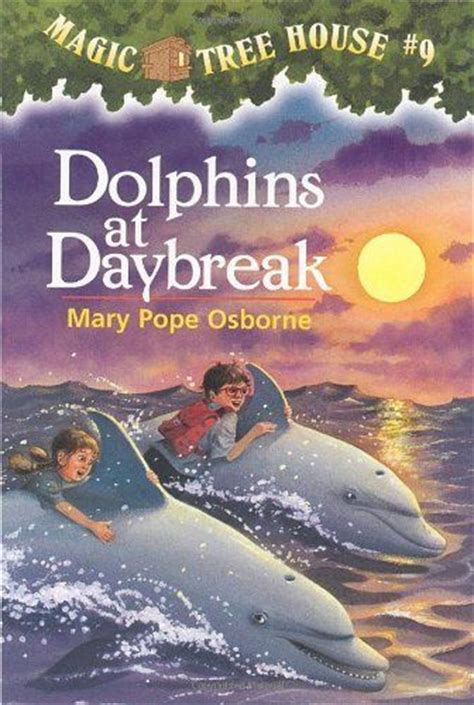newest magic tree house book dolphins at daybreak magic tree house no 9 by mary