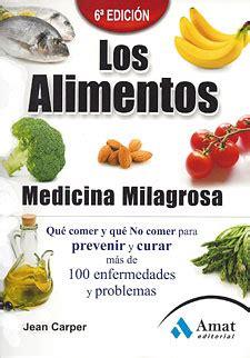 alimentos contra el cancer de prostata los alimentos medicina milagrosa jean carper