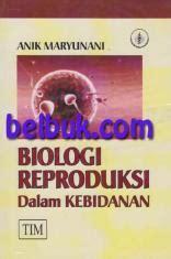 Buku Ajar Kesehatan Reproduksi biologi reproduksi dalam kebidanan anik maryunani belbuk