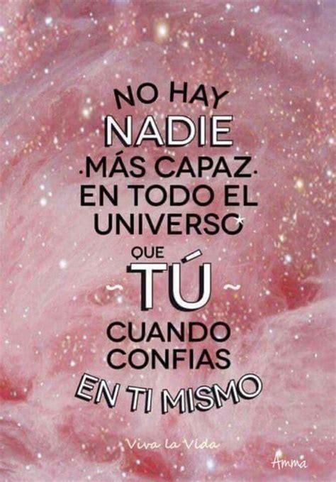 el universo en tu no hay nadie m 225 s capaz en el universo que t 250 frases de inspiraci 243 n para emprender frases de