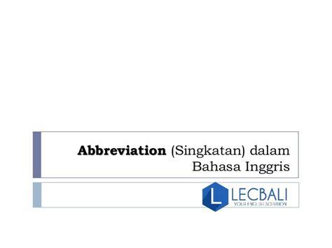 membuat abstrak dalam bahasa inggris abbreviation singkatan dalam bahasa inggris