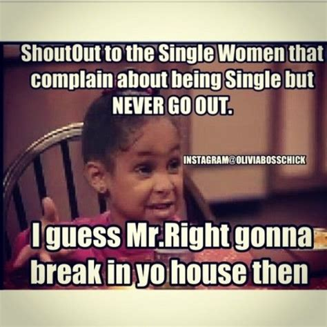 Funny Memes About Being Single - 191 best ms olivia speaks images on pinterest hilarious