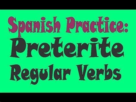 youtube spanish practice preterite regular verbs lessonpaths