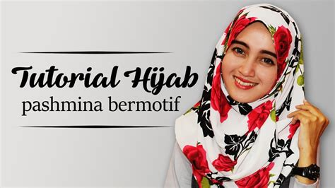 youtube tutorial pashmina tutorial hijab pashmina bermotif youtube
