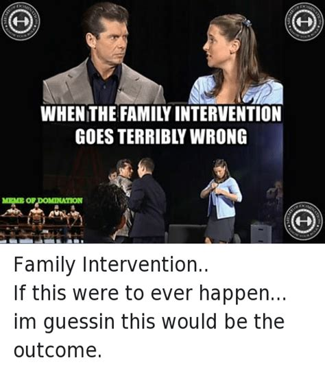 Intervention Meme - funny family memes wrestling and world wrestling