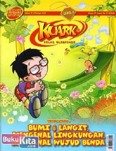 Komik Sains Kuark Level 1 Edisi 4 Tahun Xiii Soal Olimpiade Sains Os bukukita komik sains kuark level 1 tahun viii edisi
