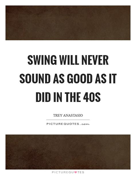 swing quotes sayings swing quotes swing sayings swing picture quotes page 2