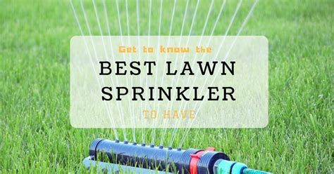 best lawn sprinklers best lawn sprinkler systems reviews 2017 buyer s guide