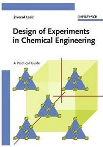 experimental design guidance design of experiments in chemical engineering a practical