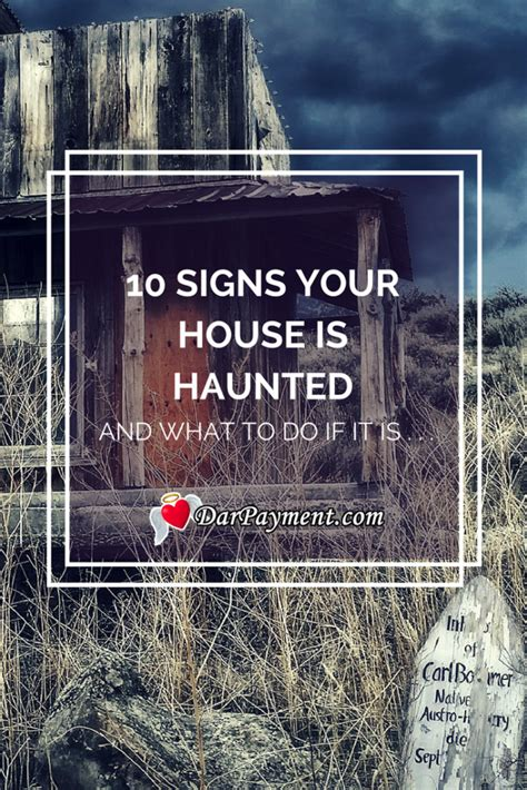 signs that your house is haunted 10 signs your house is haunted dar payment