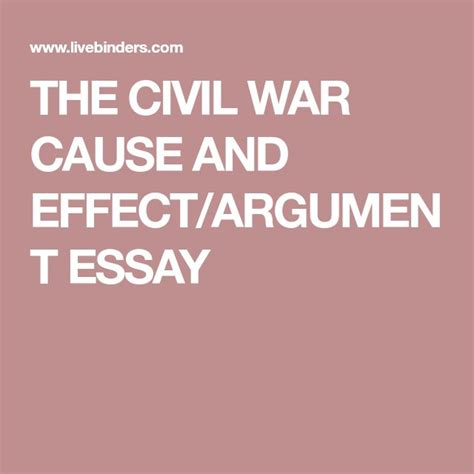 Cause And Effect Of Civil War Essay by Best 25 Cause And Effect Essay Ideas On Cause