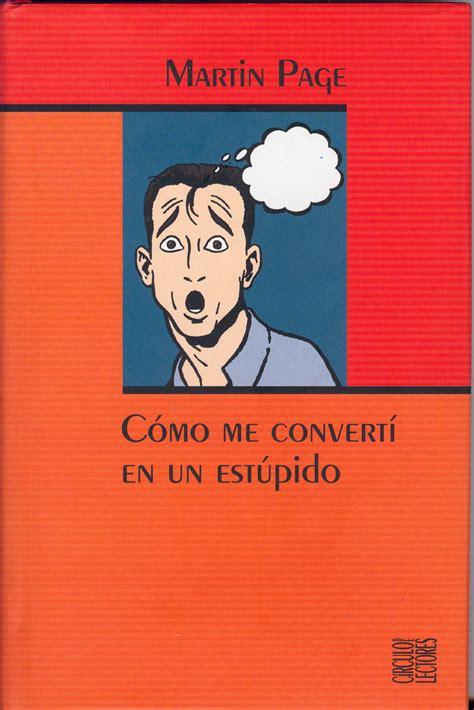 libro cuando me converti en libro c 243 mo me convert 237 en un est 250 pido 2006 13 r cpi curioso pero in 250 til