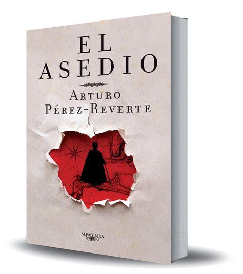 libro el asedio el asedio web oficial de arturo p 233 rez reverte