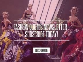 Fashion Quotes Newsletter fashion quotes newsletter subscribe today fashion