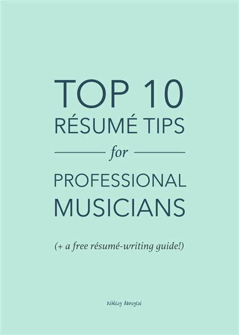 top 10 resume tips musicians resume annecarolynbird