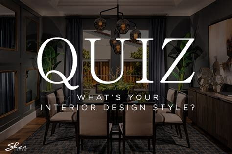 home interior style quiz quiz what s your interior design style shea homes