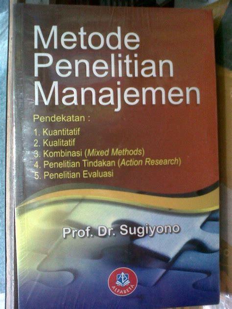 Metode Penelitian Pendidikan Profsugiyono jual metode penelitian manajemen prof sugiyono bursa buku bandung