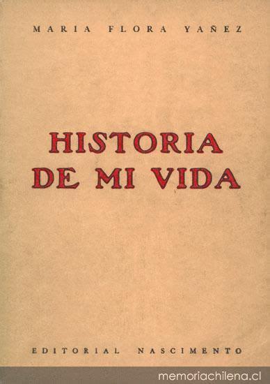 historia de la vida 8415979932 historia de mi vida memoria chilena biblioteca nacional de chile
