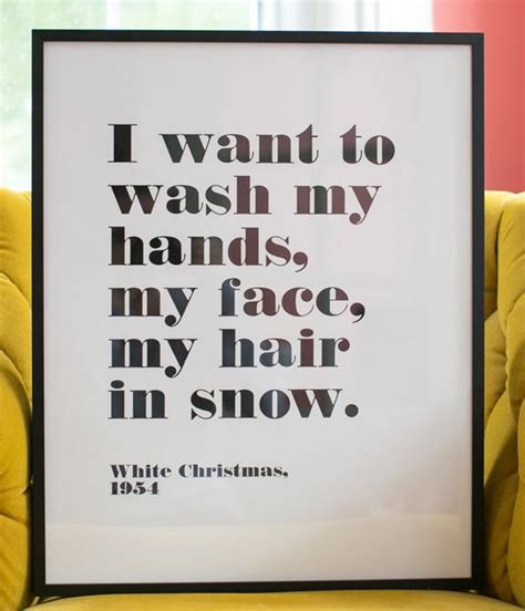 wash  hands  face  hair  snow white christmas white christmas quotes