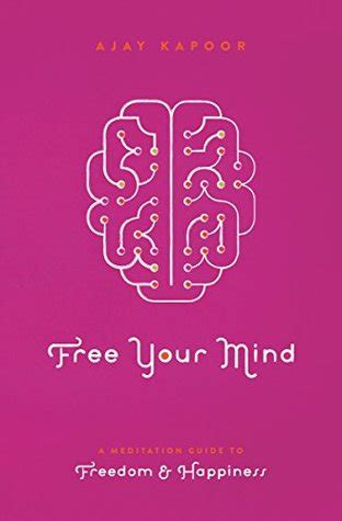free your mind a meditation guide to freedom and