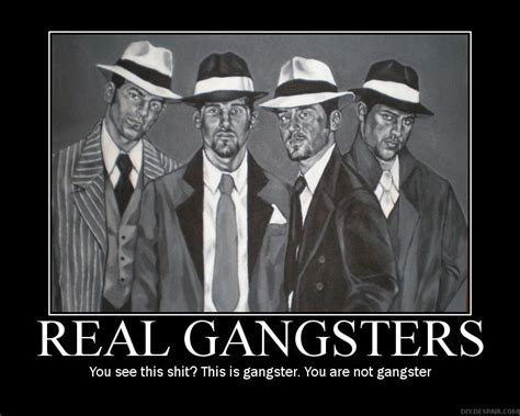 Real Gangster Meme - these are real gangsters www pixshark com images