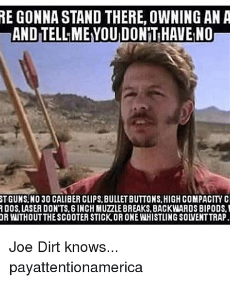 Joe Dirt Memes - joe dirt knows payattentionamerica meme on me me
