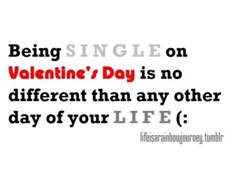 single valentines day being single on valentines day quotes quotesgram