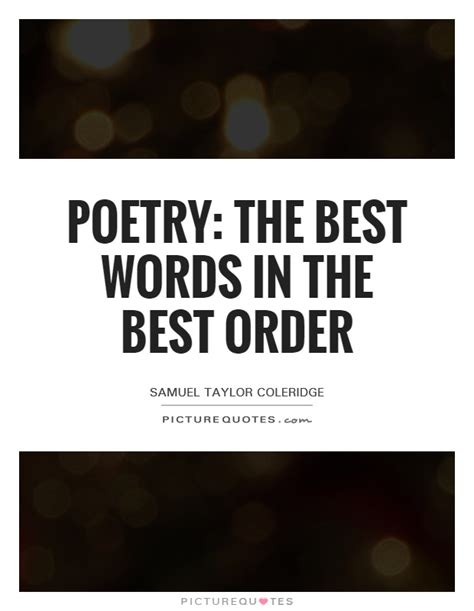 poetry the best words in the best order picture quotes