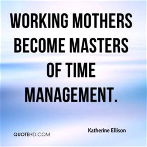 Its A Time When This Mothers Thoughts Turn To Birthday by Time Management Quotes Page 1 Quotehd