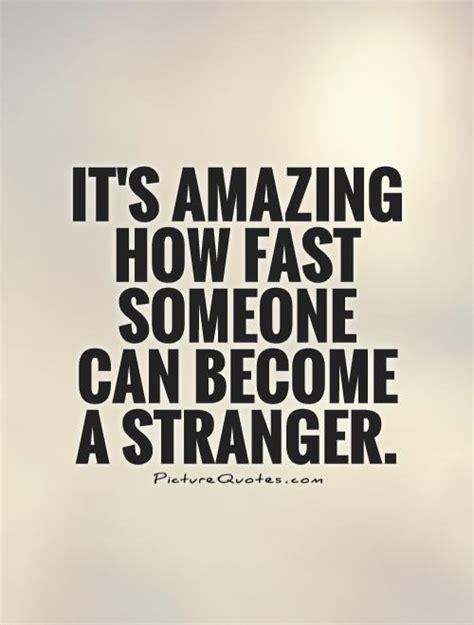 its amazing photo are strangers quotes quotesgram