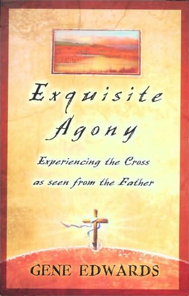 Experiencing The Cross exquisite agony experiencing the cross as seen from the