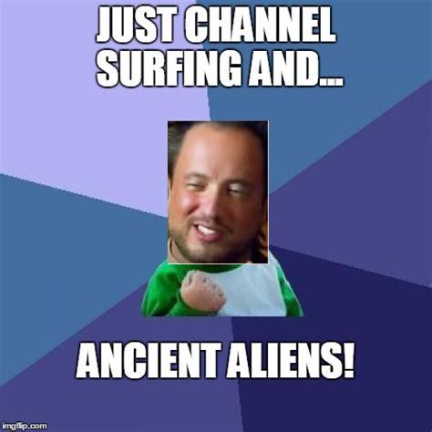 History Channel Meme Maker - success ancient aliens guy imgflip