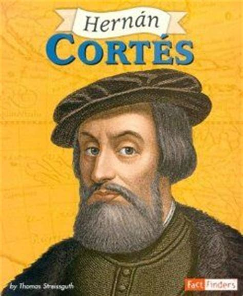 hernan cortes biography in spanish 17 best images about exploradores scouts navegantes