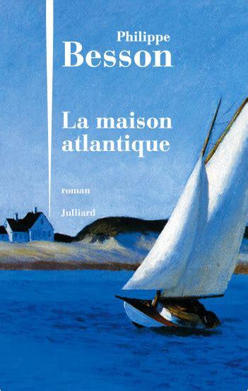 libro la maison atlantique french julliard tous les livres de la maison d 233 dition lisez