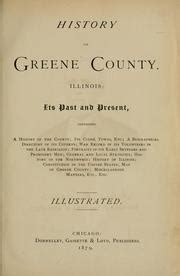 history of greene county illinois its past and present containing a history of the county its cities towns etc a biographical directory of its portraits of its early settlers and promin books history of greene county illinois 1879 edition open