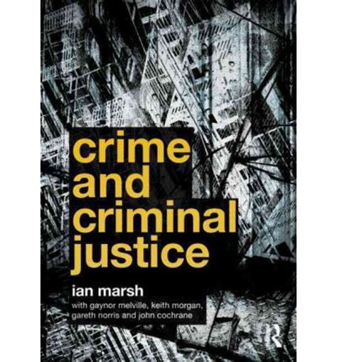 Mba In Criminal Justice In Canada by Crime And Criminal Justice Ian Marsh Gaynor Melville