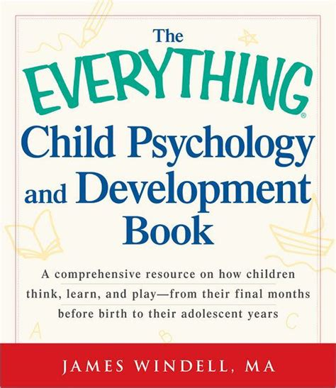 the everything kids learning b01n7wfk0z the everything child psychology and development book a comprehensive resource on how children