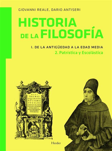 libro historia de la filosofa historia de la filosofa i de la antigedad a la edad media 2 patristica y escolastica 2