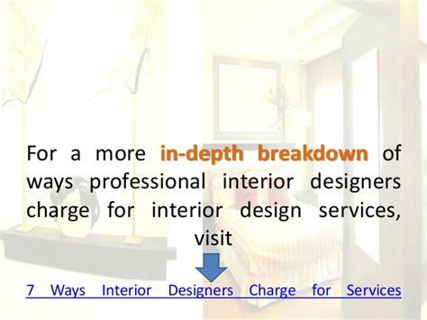 ways interior designers charge  interior design services