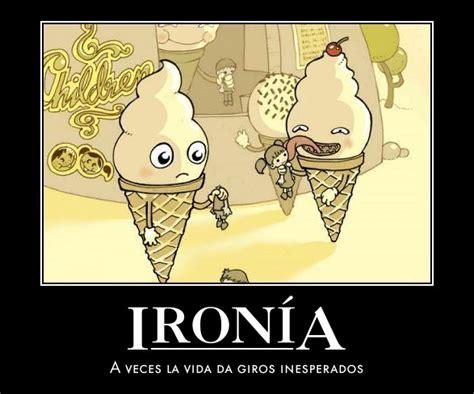 imagenes que ironica es la vida ironia en nuestro diario vivir ironia