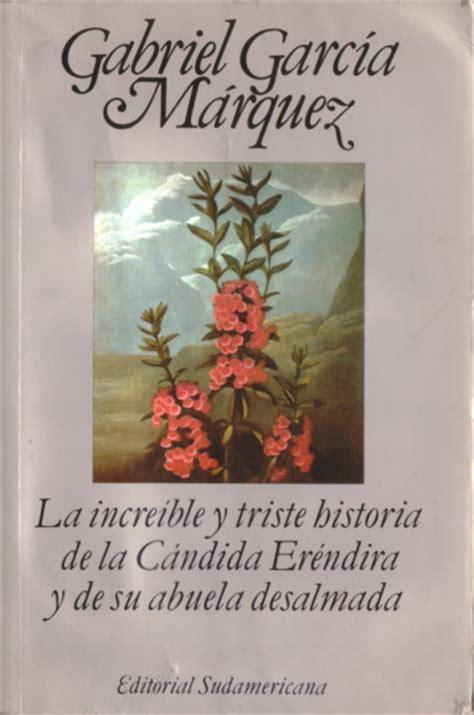 libro incredible y triste historia aporte colecci 243 n libros gabriel garc 237 a m 225 rquez