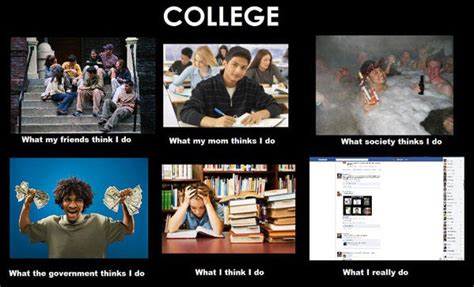 Hilarious College Memes - best of what people think i do what i really do smosh