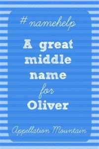 oliver hudson middle name name help oliver needs a middle name appellation mountain
