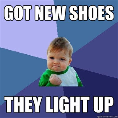 Light Show Meme - got new shoes they light up success kid quickmeme