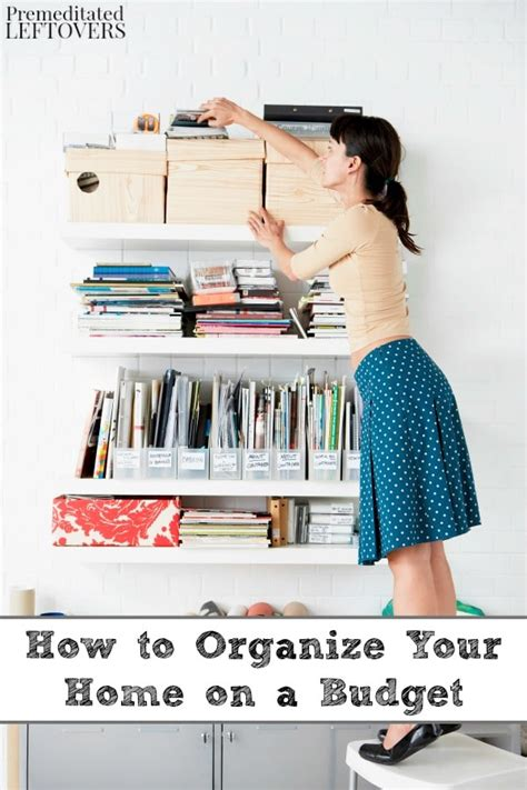how to organize your house how to organize your home on a budget